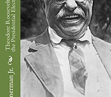 theodore-roosevelts-effect-on-1912-election